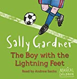 Gardner, Sally: The Boy with the Lightning Feet (Magical Children)