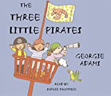Adams, Georgie: The Three Little Pirates
