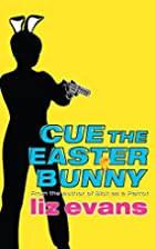 Cue the Easter Bunny by Liz Evans