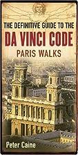 THE DEFINITIVE GUIDE TO THE DA VINCI CODE:…