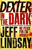 Jeff Lindsay: Dexter in the Dark - No Peace for the Wicked