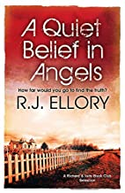 A Quiet Belief in Angels by R.J. Ellory