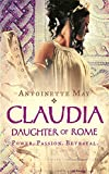 ANTOINETTE MAY: CLAUDIA: DAUGHTER OF ROME