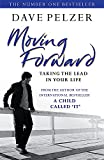 Dave Pelzer: Moving Forward: Taking The Lead In Your Life
