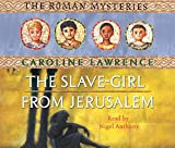 Lawrence, Caroline: The Slave-Girl from Jerusalem (The Roman Mysteries)