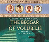 Lawrence, Caroline: The Beggar of Volubilis (The Roman Mysteries)