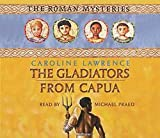 Caroline Lawrence: The Gladiators from Capua: v.8