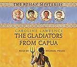 Caroline Lawrence: The Gladiators from Capua: v.8