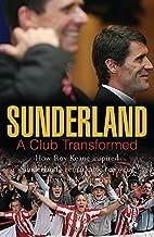 Sunderland: A Club Transformed by Jonathan…