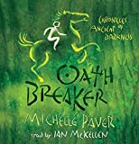 Paver, Michelle: Oath Breaker (Chronicles of Ancient Darkness)