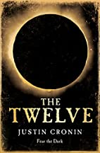 The Passage 02 - The Twelve by Justin Cronin