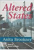 Brookner, Anita: ALTERED STATES: AUDIO CASSETTE UNABRIDGED