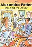 Potter, Alexandra: Me and Mr Darcy (Isis Romance)