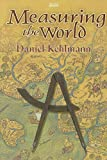 Kehlmann, Daniel: Measuring the World (Isis General Fiction)