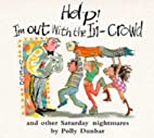 Help I'm Out with the in Crowd by Polly…