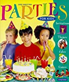 Parties for Kids by Judy Bastyra