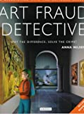 Nilsen, Anna: Art Fraud Detective : Spot the Difference, Solve the Crime