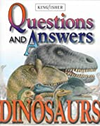 Dinosaurs (Questions & Answers) by Wendy…
