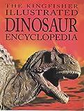 Burnie, David: The Kingfisher Illustrated Dinosaur Encyclopedia