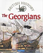 The Georgians 1714-1837 (British History) by…