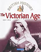The Victorian Age 1837-1914 by James…