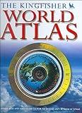 Wilkinson, Philip: The Kingfisher World Atlas