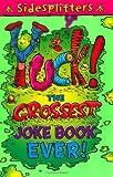 Chatterton, Martin: Yuck the Grossest Joke Book Ever