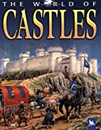 The World of Castles by Philip Steele