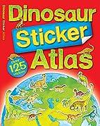 Dinosaur Sticker Atlas by David Burnie