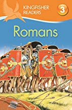 Romans (Kingfisher Readers: Level 3) by…