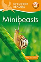 Minibeasts (Kingfisher Readers: Level 3) by…