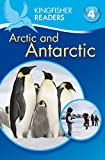 Philip Steele: Kingfisher Readers: Arctic and Antarctic (Level 4: Reading Alone)