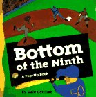 Bottom of the Ninth: A Pop-Up Book by Dale…