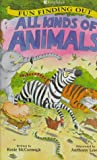 McCormick, Rosie: All Kinds of Animals (Fun Finding Out)