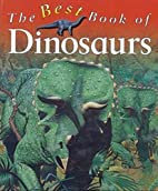 The Best Book of Dinosaurs by Christopher…