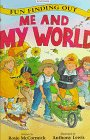 McCormick, Rosie: Me and My World (Fun Finding Out)
