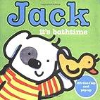 Jack -- it's Bathtime! (Jack: Board Books)…