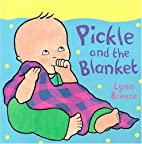 Pickle and the Blanket by Lynn Breeze