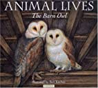 The Barn Owl (Animal Lives) by Sally Tagholm