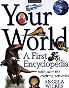 A Kingfisher First Encyclopedia: Your World…