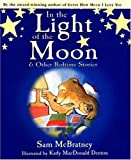 McBratney, Sam: In the Light of the Moon and Other Bedtime Stories / by Sam McBratney ; Illustrated by Kady MacDonald Denton