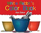 White Rabbit's Color Book by Alan Baker