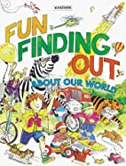 Fun Finding Out: About Our World by Rosie…