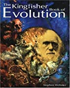 The Kingfisher Book of Evolution by Stephen…