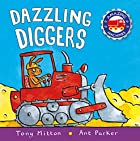Dazzling Diggers (Amazing Machines) by Tony…
