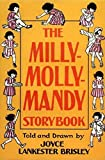 Brisley, Joyce Lankester: The Milly-Molly-Mandy Storybook