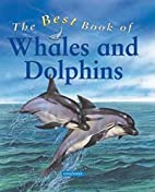 The Best Book of Whales and Dolphins by…