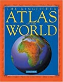 Steele, Philip: The Kingfisher Atlas of the World