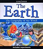 The Earth: The Geography of Our World by…