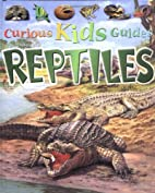 Reptiles (Curious Kids Guides) by Amanda…
